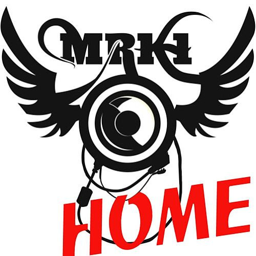 Play & Download Home by MRK 1 | Napster