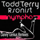 Nympho - Danny Genius Remixes by Todd Terry