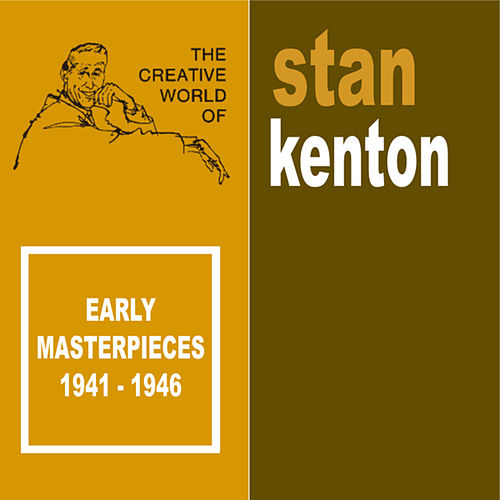 Play & Download Early Masterpieces - 1941-1946 by Stan Kenton | Napster