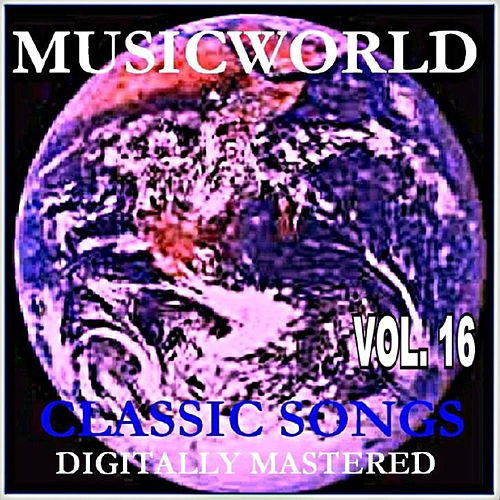 Play & Download Musicworld - Classic Songs Vol. 16 by Various Artists | Napster