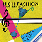 Play & Download You Make Me Feel So Good by High Fashion | Napster