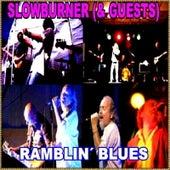 Play & Download Slowburner & Guests - Ramblin' Blues by Various Artists | Napster