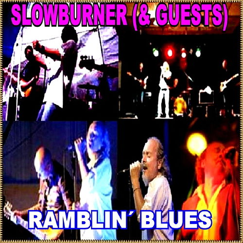 Slowburner & Guests - Ramblin' Blues by Various Artists