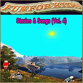Stories & Songs Vol. 4 by Fun For Kids