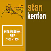 Play & Download Intermission Riff 1952-1956 by Stan Kenton | Napster