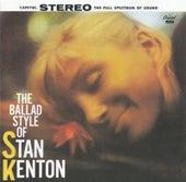 Play & Download The Ballad Style Of Stan Kenton by Stan Kenton   Napster
