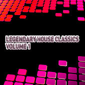 Legendary House Classics - Volume 1 by Various Artists