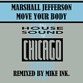Play & Download Move Your Body - Mike Ink Remix by Marshall Jefferson | Napster