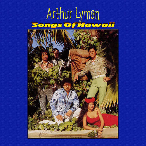 Play & Download Songs Of Hawaii by Arthur Lyman | Napster
