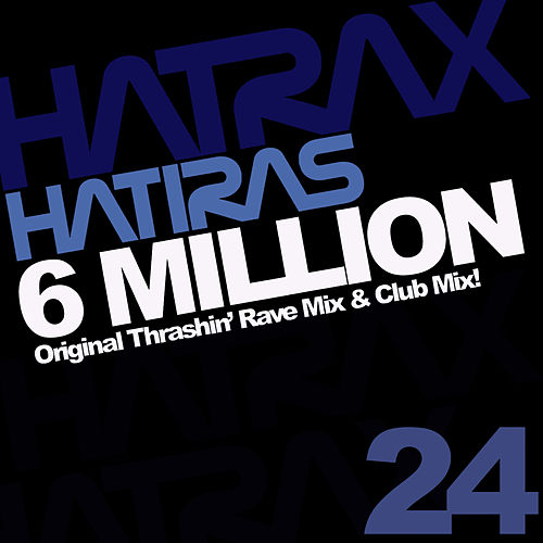 Play & Download 6 Million by Hatiras | Napster