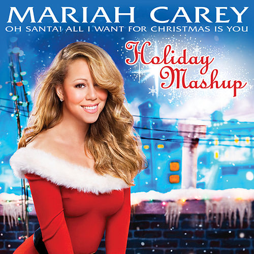 Oh Santa! All I Want For Christmas Is You by Mariah Carey