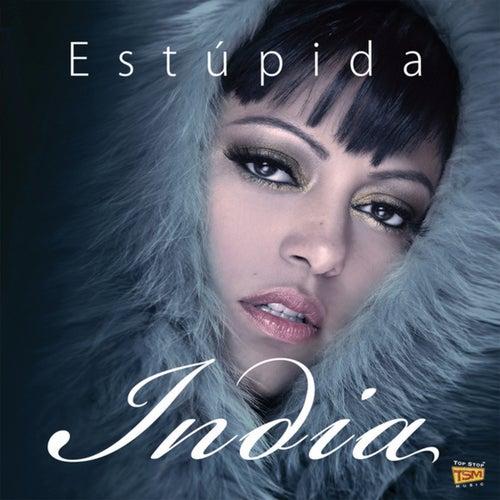 Play & Download Estúpida by India | Napster