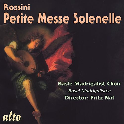 Play & Download Rossini: Petite Messe Solennelle by Basel Madrigal Choir | Napster