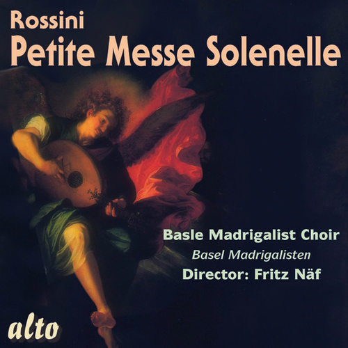 Rossini: Petite Messe Solennelle by Basel Madrigal Choir
