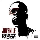Beast Mode by Juvenile