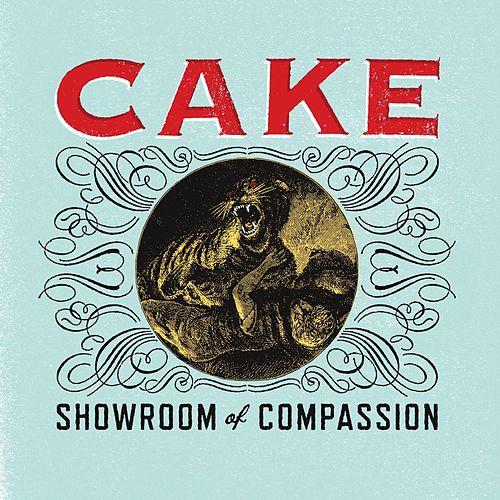 Play & Download Showroom Of Compassion by Cake | Napster