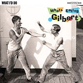 What I'd Do by What's Eating Gilbert