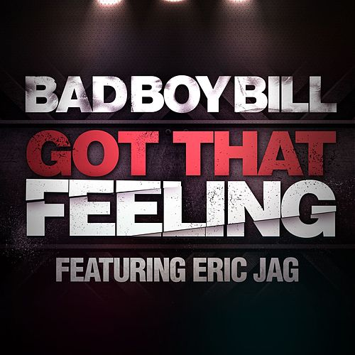 Play & Download Got That Feeling by Bad Boy Bill | Napster
