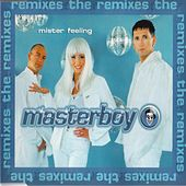 Play & Download Mister feeling  The Remixes by Masterboy | Napster