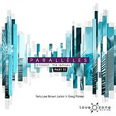 Play & Download Parallèles : Eclosion (The Remixes Part 2) by Terry Lee Brown Jr. | Napster