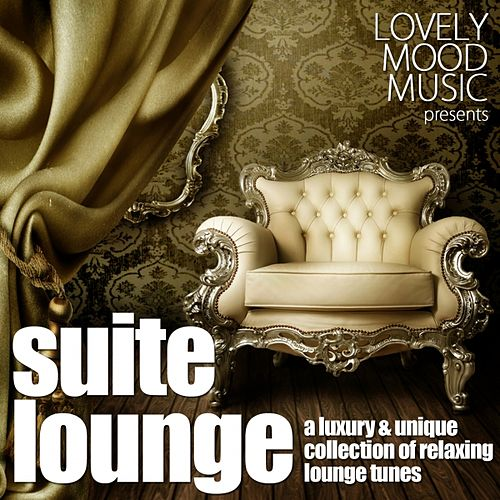 Play & Download Suite Lounge (A Luxury & Unique Collection of Relaxing Lounge Tunes) by Various Artists | Napster