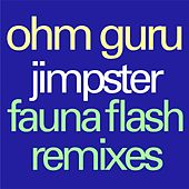 JimpsterFauna Flash Remixes by Ohm Guru
