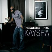 The Sweetest Thing by Kaysha