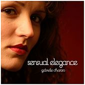 Play & Download Sensual Elegance by Gabrielle Chiararo | Napster