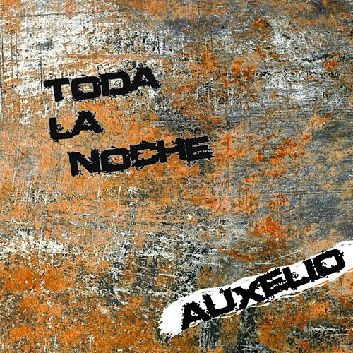 Play & Download Toda la noche by Auxelio | Napster