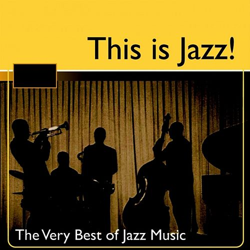Play & Download This Is Jazz!  (The Very Best Of Jazz Music) by Various Artists | Napster