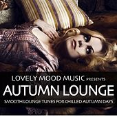Autumn Lounge (Smooth Lounge Tunes for Chilled Autumn Days) by Various Artists