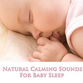 Natural Calming Sounds for Babies by Sleeping Baby