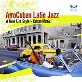 Play & Download AfroCuban Latin Jazz, Vol. 6 by Various Artists | Napster