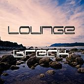 Play & Download Lounge Break by Various Artists | Napster