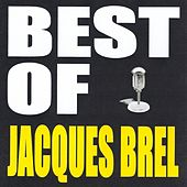 Play & Download Best of Jaques Brel by Jacques Brel | Napster