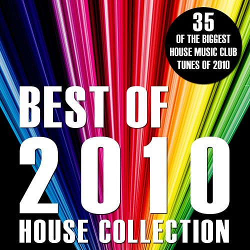 Play & Download Best of 2010 (House Collection) by Various Artists | Napster