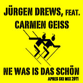Play & Download Ne Was Is  Das Schön, Apres Ski Mix by Jürgen Drews | Napster