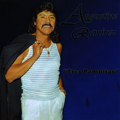 Play & Download Tres Ramnitas by Augustine Ramirez | Napster