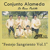 Play & Download Festejo Sangriento, Vol. 1 by Conjunto Alameda de Oscar Padilla | Napster