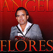 Play & Download Angel Flores by Angel Flores | Napster