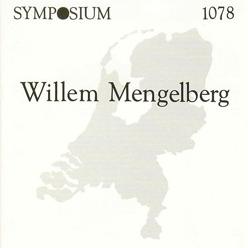 Play & Download Willem Mengelberg by Willem Mengelberg | Napster