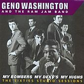 Play & Download My Bombers, My Dexys, My Highs - The Sixties Studio Sessions by Geno Washington | Napster