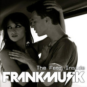 Play & Download The Fear Inside by FrankMusik | Napster