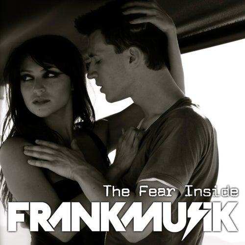 The Fear Inside by FrankMusik