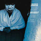 Play & Download White Rabbit (CTI Records 40th Anniversary Edition - Original recording remastered) by George Benson | Napster