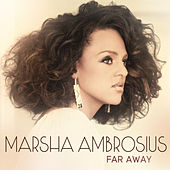 Play & Download Far Away by Marsha Ambrosius | Napster