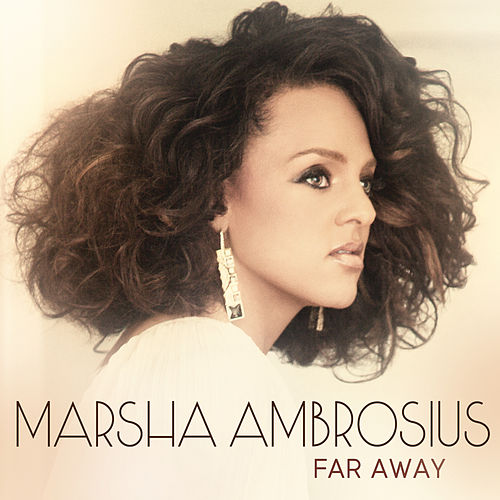 Far Away by Marsha Ambrosius
