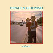 Unlearn by Fergus & Geronimo