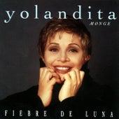 Play & Download Fiebre De Luna by Yolandita Monge | Napster