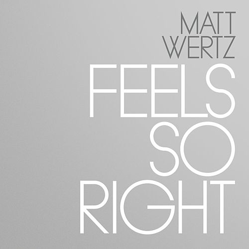 Play & Download Feels So Right by Matt Wertz | Napster